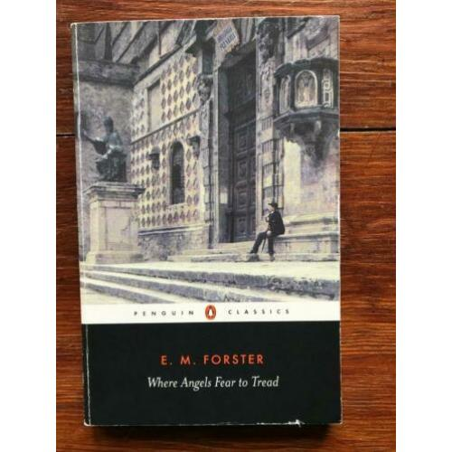 E.M. Forster Where Angels Fear to Tread 2007